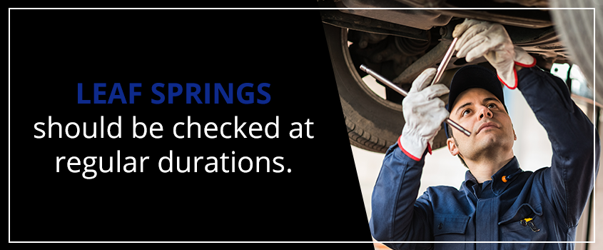 leaf springs should be checked during regular durations